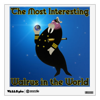 The Most Interesting Walrus in the World Wall Sticker