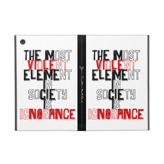 The most violent element in society is ignorance case for iPad mini