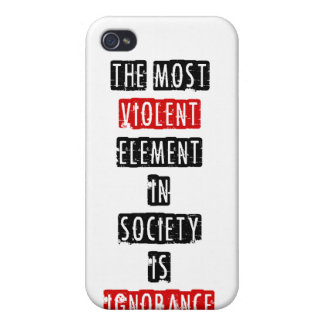 The most violent element in society is ignorance case for iPhone 4
