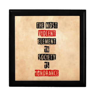 The most violent element in society is ignorance gift box