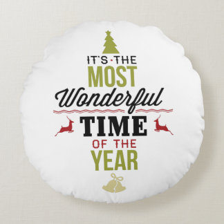 The Most Wonderful Time of the Year Round Pillow