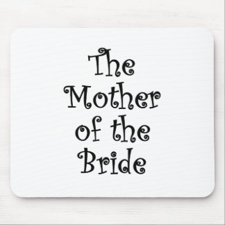 The Mother of the Bride Mouse Pad