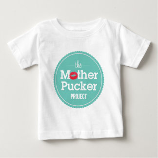 The Mother Pucker Project Baby T-Shirt