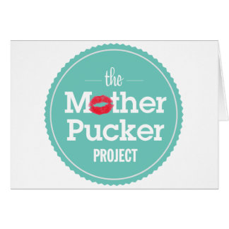 The Mother Pucker Project Card