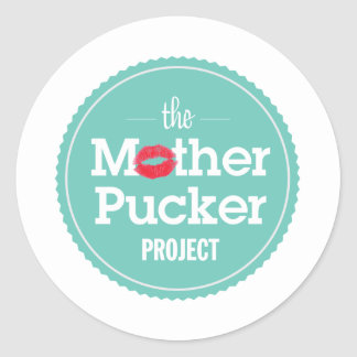 The Mother Pucker Project Classic Round Sticker