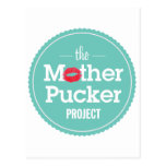The Mother Pucker Project Post Card