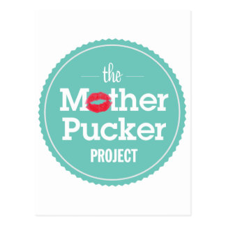 The Mother Pucker Project Postcard