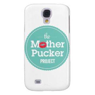 The Mother Pucker Project Samsung S4 Case