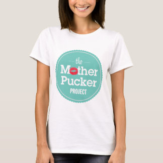 The Mother Pucker Project T-Shirt