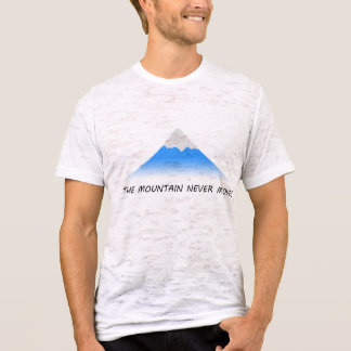 """The Mountain Never Moves"" expression tshirt"