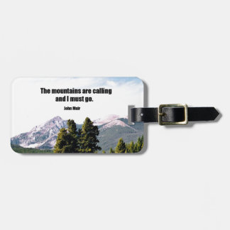The mountains are calling and I must go. Bag Tag