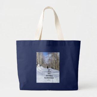 The mountains are calling and I must go. Large Tote Bag