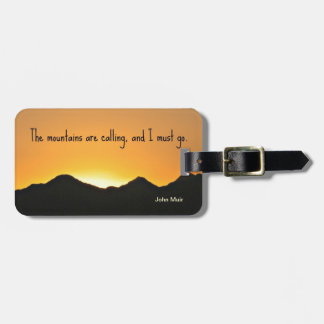 The mountains are calling and I must go. Travel Bag Tag