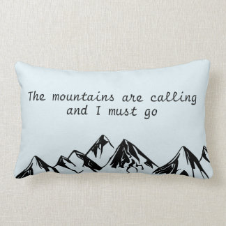 the mountains are calling and I must go Lumbar Pillow