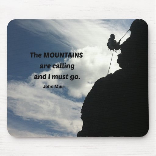 The mountains are calling and I must go. Mousepad