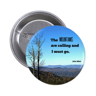 The Mountains are Calling and I Must Go. Pinback Button