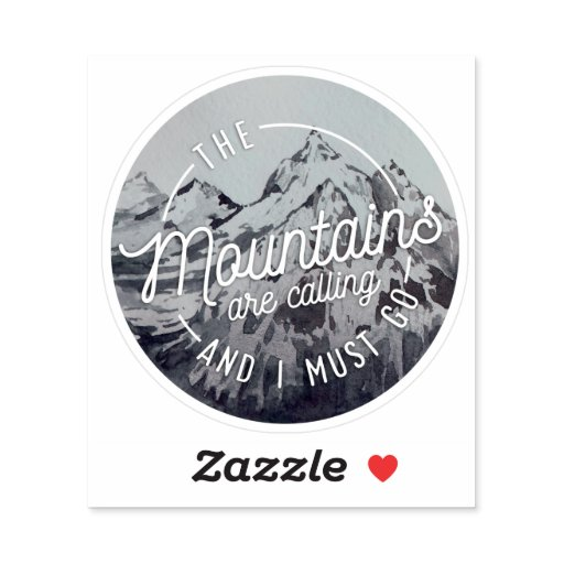 The Mountains Are Calling And I Must Go Quote Sticker