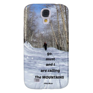 The mountains are calling and I must go. Samsung Galaxy S4 Cover