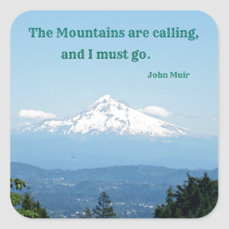 The Mountains are Calling and I Must Go. Square Sticker
