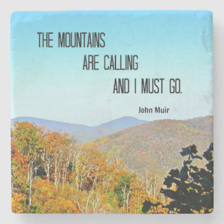 The Mountains are Calling and I Must Go. Stone Coaster