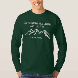 The Mountains are Calling Famous John Muir Quote T-Shirt