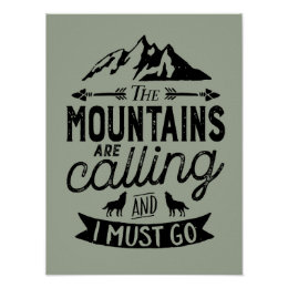 The Mountains Are Calling Inspirational Poster