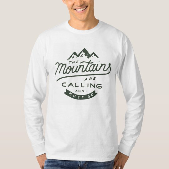 The mountains are calling long sleeve t shirt whi zazzle for Mountain long sleeve t shirts