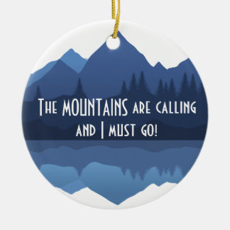The Mountains are Calling...Ornament
