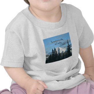 The mountains are calling... tee shirts