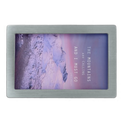 The mountains plows calling, and i must go. John M Belt Buckle