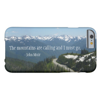 The Mountians are Calling Barely There iPhone 6 Case