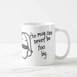 The Mug Can Never Be Too Big