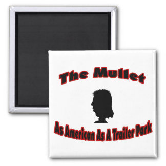 The Mullet-As American As A Trailer Park 2 Inch Square Magnet