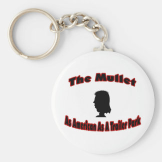 The Mullet-As American As A Trailer Park Keychain