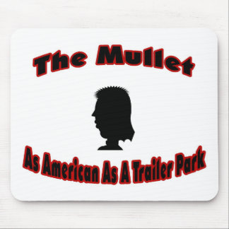 The Mullet-As American As A Trailer Park Mouse Pad