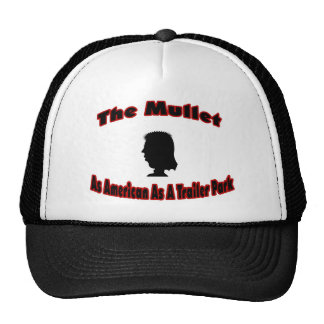 The Mullet-As American As A Trailer Park Trucker Hat