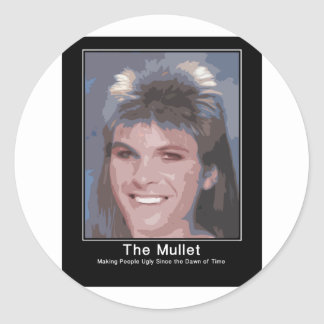 The Mullet making people ugly since the dawn of ti Classic Round Sticker