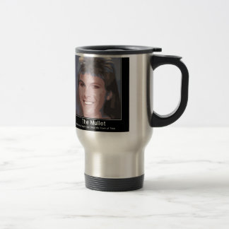 The Mullet making people ugly since the dawn of ti Travel Mug