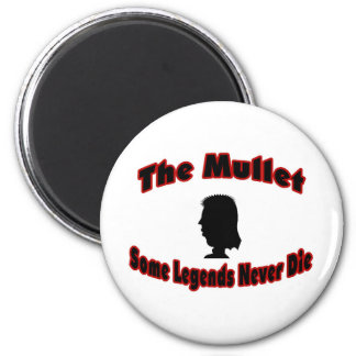 The Mullet-Some Legends Never Die 2 Inch Round Magnet