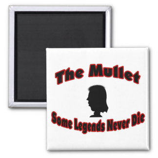 The Mullet-Some Legends Never Die 2 Inch Square Magnet