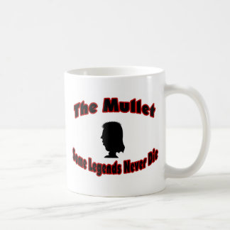 The Mullet-Some Legends Never Die Coffee Mug
