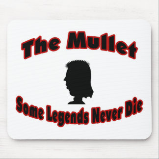 The Mullet-Some Legends Never Die Mouse Pad