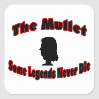 The Mullet-Some Legends Never Die Square Sticker