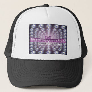 """The Multiverse - the next REALLY big thing"" Trucker Hat"