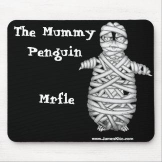 The Mummy Penguin: Mrfle Mouse Pad