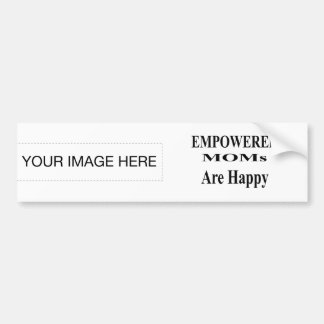 The MUSEUM Artist Series EMPOWERED MOMs Are Happy Car Bumper Sticker