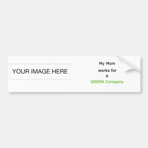 The MUSEUM Artist Series gibsphotoart My Mom Green Bumper Sticker