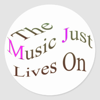 The Music Just Lives On Classic Round Sticker