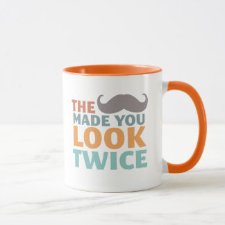 The Mustache Made You Look Funny Moustache Mug