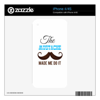The mustache make me do it skins for iPhone 4S